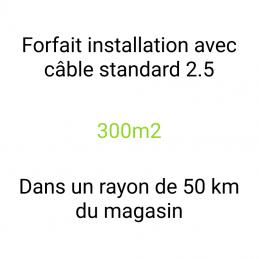 Forfait installation 300m2
